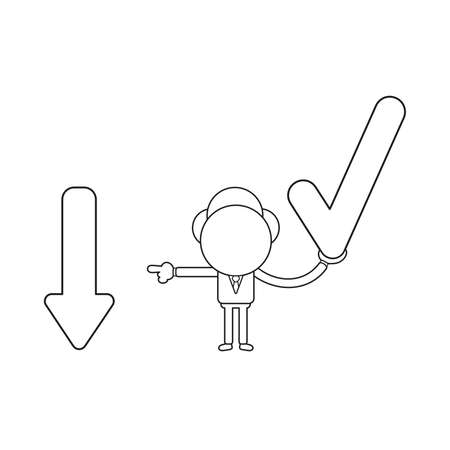 Vector illustration businessman character holding check mark and pointing arrow moving down. Black outline.