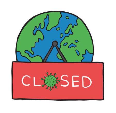 Hand drawn vector illustration of corona virus, covid-19. World globe with closed hanging sign.