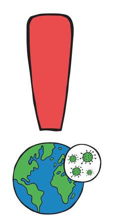 Hand drawn vector illustration of corona virus, covid-19. Exclamation mark with world globe.