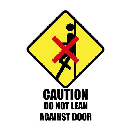 caution do not lean against door isolated on white background. vector illustration