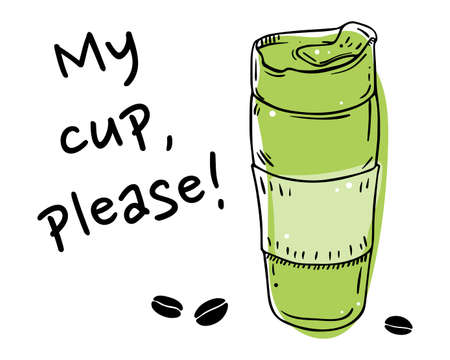 Illustration poster of hand-drawn reusable cup take away on white background. Doodle style.