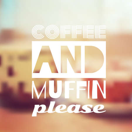 Coffee and muffin inscription. Vector poster with lettering. Illustration