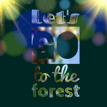 Go to the forest poster inscription. Dark vector poster with lettering.