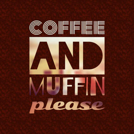 Dark coffee and muffin inscription. Vector poster with lettering.