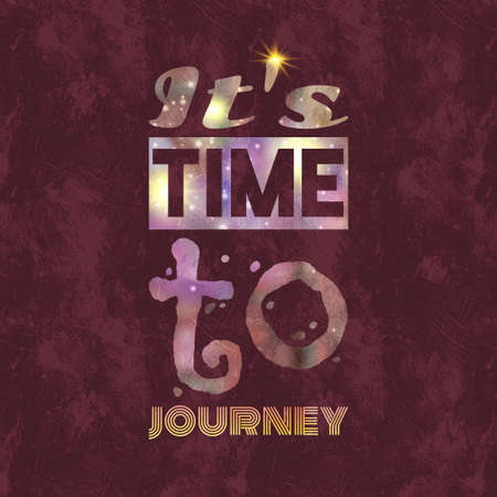 Time to journey inscription. Vector poster with lettering.