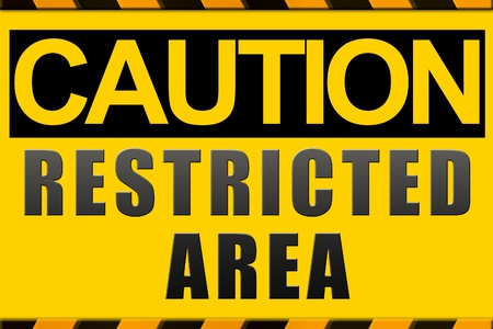 restricted access: Caution sign, restricted area