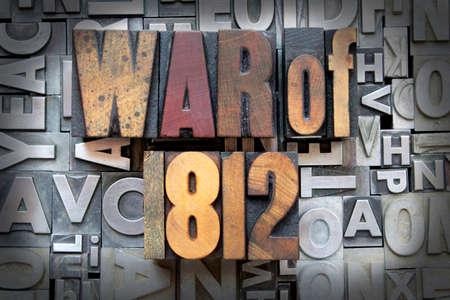 War of 1812 written in vintage letterpress type Stock Photo - 24898119
