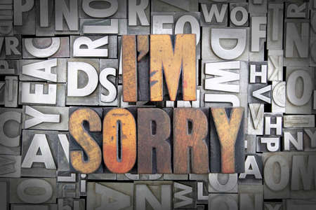 apology: Im Sorry written in vintage letterpress type