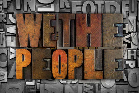 WE THE PEOPLE written in vintage letterpress type photo