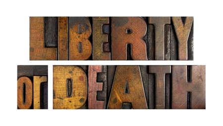 civil war: The words LIBERTY OR DEATH written in vintage letterpress type
