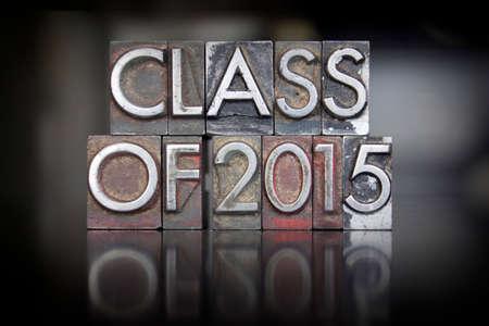 The words Class of 2015 written in vintage letterpress type photo