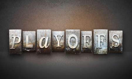 playoffs: The word PLAYOFFS written in vintage letterpress type