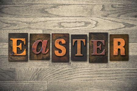 The word EASTER written in wooden letterpress type.