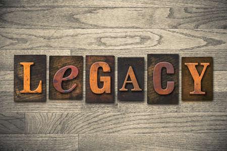 The word LEGACY written in wooden letterpress type. Stock Photo