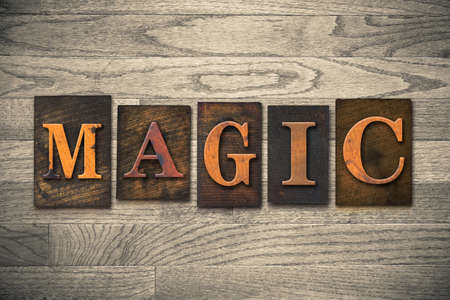 supernatural power: The word MAGIC written in vintage wooden letterpress type.