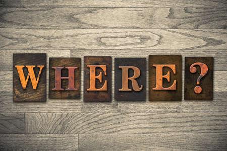 The word WHERE? written in vintage wooden letterpress type. photo