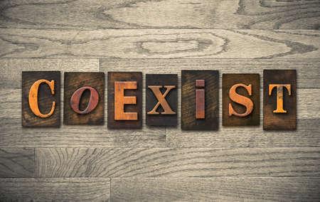tolerate: The word COEXIST written in vintage wooden letterpress type