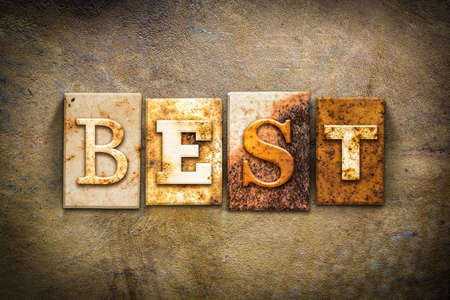terrific: The word BEST written in rusty metal letterpress type on an old aged leather background.