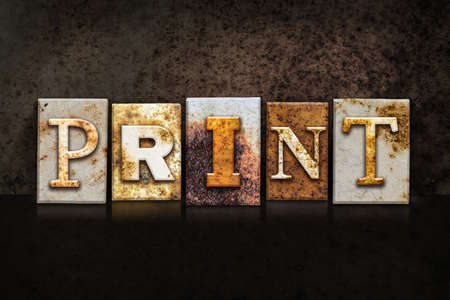 lithograph: The word PRINT written in rusty metal letterpress type on a dark textured grunge background.