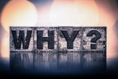 """Het woord """"waarom"""" geschreven in vintage inkt bevlekte boekdruk type."""