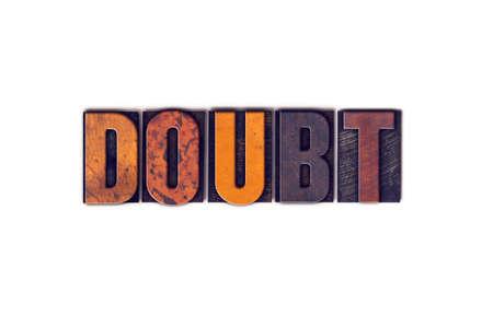 """desconfianza: La palabra """"Doubt"""" escrito en el tipo de tipograf�a de madera aislada de la vendimia en un fondo blanco. Foto de archivo"""