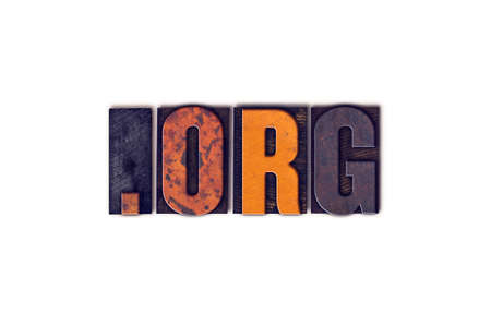 org: The word Dot Org written in isolated vintage wooden letterpress type on a white background. Stock Photo