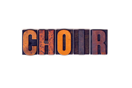 harmonize: The word Choir written in isolated vintage wooden letterpress type on a white background.