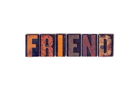 The word Friend written in isolated vintage wooden letterpress type on a white background.