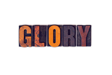 reverent: The word Glory written in isolated vintage wooden letterpress type on a white background. Stock Photo