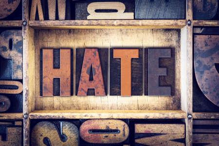 abomination: The word Hate written in vintage wooden letterpress type.