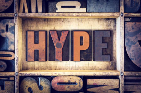 hype: The word Hype written in vintage wooden letterpress type.