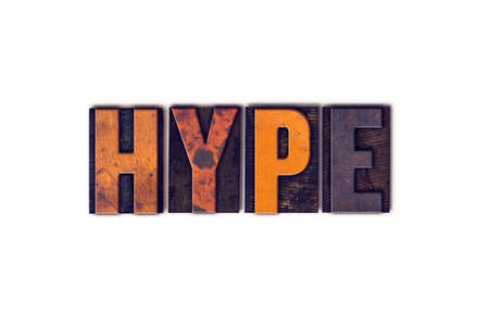 hype: The word Hype written in isolated vintage wooden letterpress type on a white background. Stock Photo