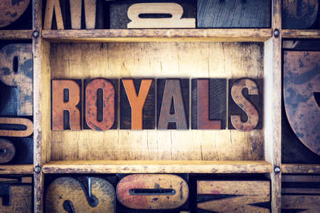 royals: The word Royals written in vintage wooden letterpress type.