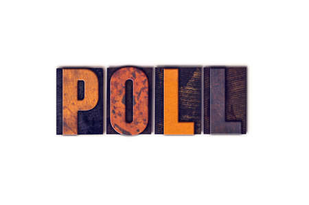 poll: The word Poll written in isolated vintage wooden letterpress type on a white background. Stock Photo