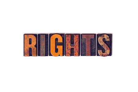 bill of rights: The word Rights written in isolated vintage wooden letterpress type on a white background.