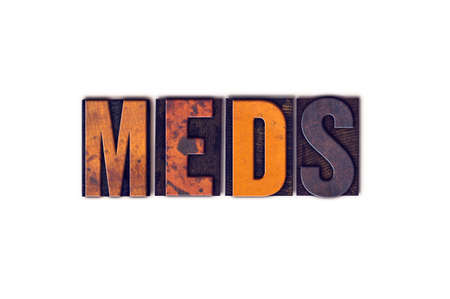 meds: The word Meds written in isolated vintage wooden letterpress type on a white background.