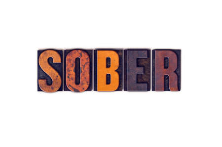 The word Sober written in isolated vintage wooden letterpress type on a white background. Stock Photo