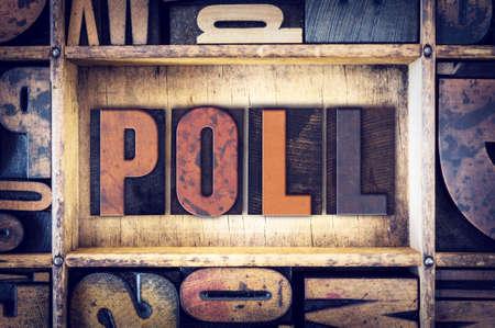 poll: The word Poll written in vintage wooden letterpress type.
