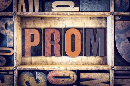 prom queen: The word Prom written in vintage wooden letterpress type.