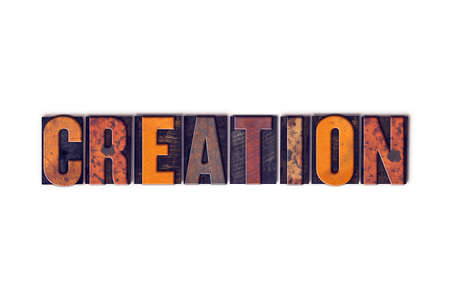 big bang theory: The word Creation written in isolated vintage wooden letterpress type on a white background.