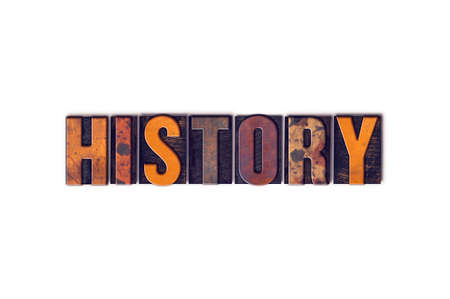 of yesteryear: The word History written in isolated vintage wooden letterpress type on a white background.