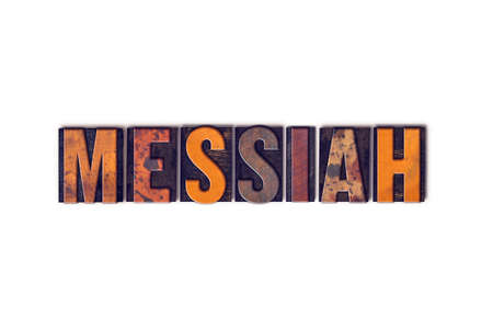 messiah: The word Messiah written in isolated vintage wooden letterpress type on a white background. Stock Photo