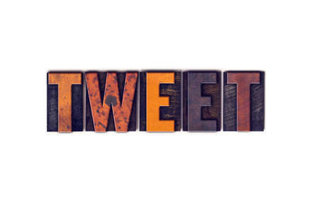tweets: The word Tweet written in isolated vintage wooden letterpress type on a white background.