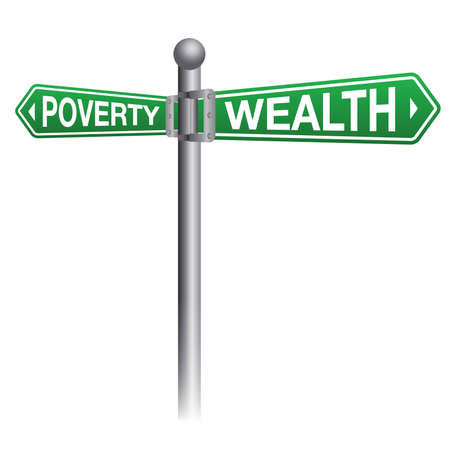 poverty: A street sign depicting poverty versus wealth. Illustration