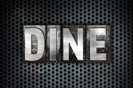 dine: The word Dine written in vintage metal letterpress type on a black industrial grid background.
