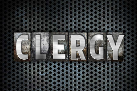 clergy: The word Clergy written in vintage metal letterpress type on a black industrial grid background. Stock Photo