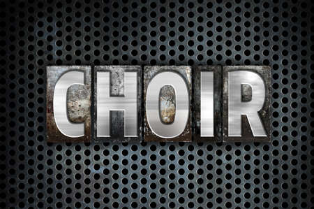 harmonize: The word Choir written in vintage metal letterpress type on a black industrial grid background.