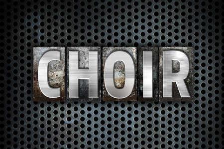 chorale: The word Choir written in vintage metal letterpress type on a black industrial grid background.