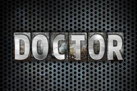 metal grid: The word Doctor written in vintage metal letterpress type on a black industrial grid background.