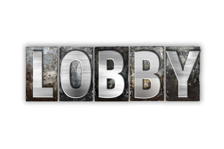 lobbying: The word Lobby written in vintage metal letterpress type isolated on a white background. Stock Photo